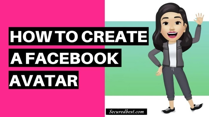 Facebook Avatar 2021: How To Create Facebook Avatar On Android