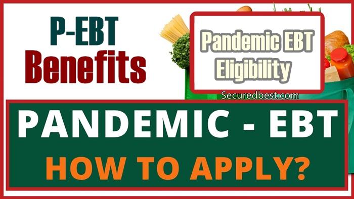 P-EBT Benefits: Pandemic EBT Eligibility - PEBT Application